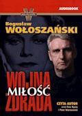 Wojna Miłość Zdrada - Bogusław Wołoszański - audiobook