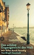 Das schöne Gegengewicht der Welt - Rainer Maria Rilke - E-Book