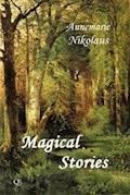 Magical Stories - Annemarie Nikolaus - E-Book