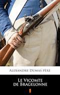 Le Vicomte de Bragelonne - Alexandre Dumas père - ebook