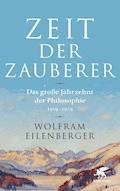 Zeit der Zauberer - Wolfram Eilenberger - E-Book