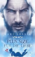 Plus Size für die Liebe - Kari Lessír - E-Book