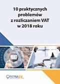 10 praktycznych problemów z rozliczaniem VAT w 2018 roku - Opracowanie zbiorowe - ebook