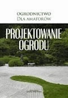 Projektowanie ogrodu - O-press - ebook