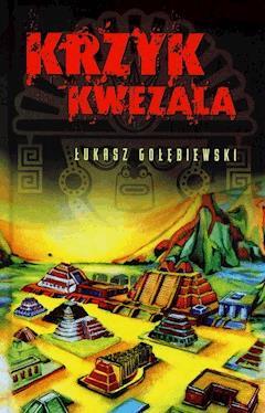 Krzyk Kwezala - Łukasz Gołębiewski - ebook