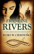 Echo w ciemnosci - Francine Rivers - Francine Rivers - ebook