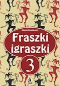 Fraszki igraszki 3 - Witold Oleszkiewicz - ebook