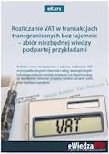 eKurs Rozliczanie VAT w transakcjach transgranicznych bez tajemnic – zbiór niezbędnej wiedzy podpartej przykładami - Rafał Kuciński, Maksymilian Nowicki, Piotr Kłos - ebook