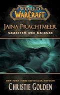 World of Warcraft: Jaina Prachtmeer - Gezeiten des Krieges - Christie Golden - E-Book