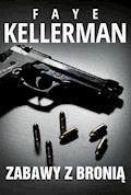 Zabawy z bronią - Faye Kellerman - ebook