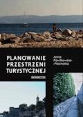 Planowanie przestrzeni turystycznej - Anna Pawlikowska-Piechotka - ebook
