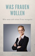 Was Frauen wollen - Andre Sternberg - E-Book