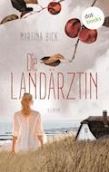 Die Landärztin - Martina Bick - E-Book