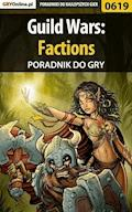 "Guild Wars: Factions - poradnik do gry - Korneliusz ""Khornel"" Tabaka - ebook"