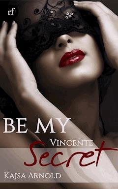 Be My secret - Kajsa  Arnold - E-Book