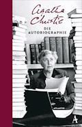 Die Autobiographie - Agatha Christie - E-Book