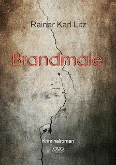 Brandmale - Rainer Karl Litz - E-Book