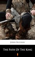 The Path of the King - John Buchan - ebook