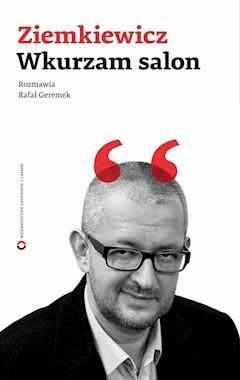 Wkurzam salon - Rafał A. Ziemkiewicz - ebook