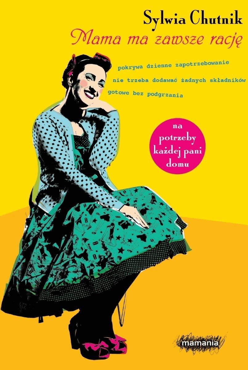 Mama ma zawsze rację - Tylko w Legimi możesz przeczytać ten tytuł przez 7 dni za darmo. - Sylwia Chutnik