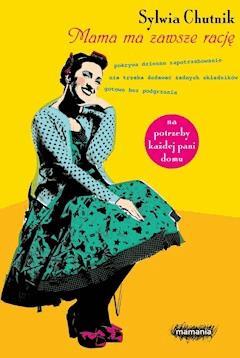 Mama ma zawsze rację - Sylwia Chutnik - ebook
