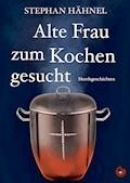 Alte Frau zum Kochen gesucht - Hähnel Stephan - E-Book
