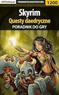 """Skyrim - questy daedryczne - poradnik do gry - Jacek """"Stranger"""" Hałas - ebook"""
