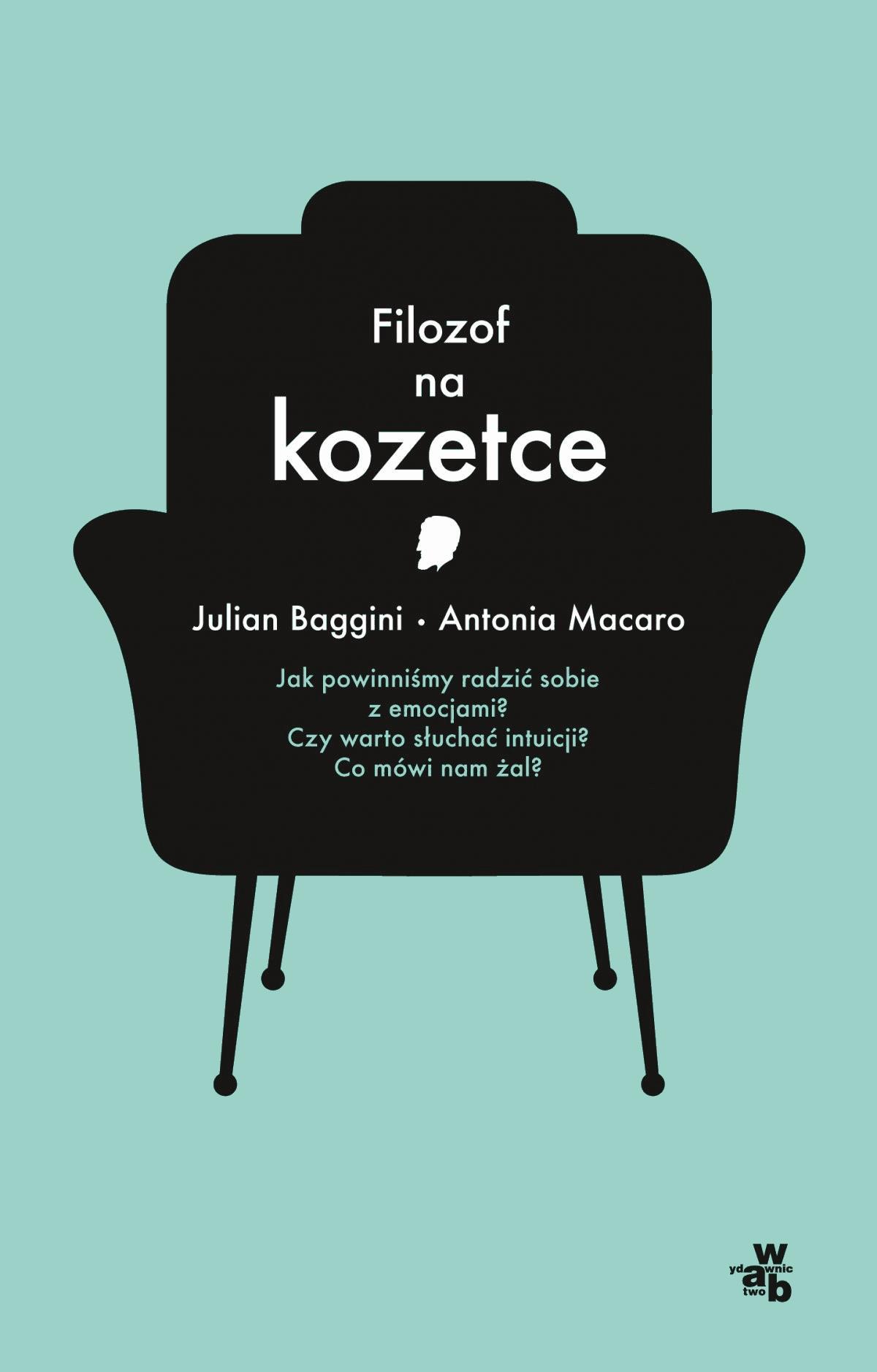 Filozof na kozetce - Tylko w Legimi możesz przeczytać ten tytuł przez 7 dni za darmo. - Julian Baggini, Antonia Macaro