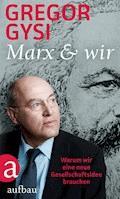 Marx und wir - Gregor Gysi - E-Book