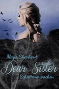 Dear Sister 1 - Schattenerwachen - Maya Shepherd - E-Book
