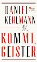 Kommt, Geister - Daniel Kehlmann - E-Book