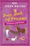 Kein Bock auf Prinzessin! - Inken Weiand - E-Book