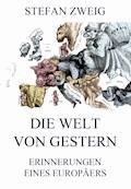 Die Welt von Gestern - Stefan Zweig - E-Book