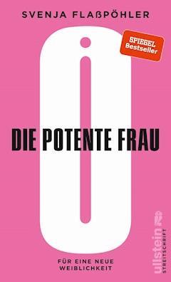 Die potente Frau - Svenja Flaßpöhler - E-Book