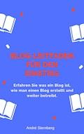 Blog-Leitfaden für den Einstieg - Andre Sternberg - E-Book