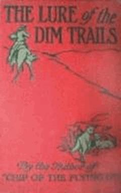 The Lure of the Dim Trails - B.M. Bower - ebook