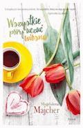 Wszystkie pory uczuć. Wiosna - Magdalena Majcher - ebook