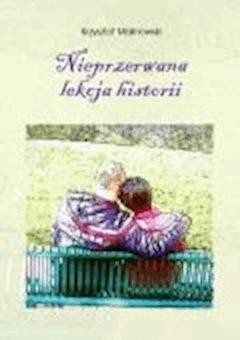 Nieprzerwana lekcja historii - Krzysztof Malinowski - ebook