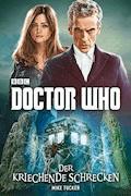 Doctor Who: Der kriechende Schrecken - Mike Tucker - E-Book