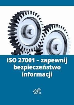 ISO 27001 - zapewnij bezpieczeństwo informacji - Michał Borucki - ebook