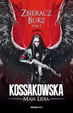 Zbieracz Burz, tom 1 - Maja Lidia Kossakowska - ebook