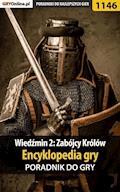 """Wiedźmin 2: Zabójcy Królów - encyklopedia gry - poradnik do gry - Artur """"Arxel"""" Justyński - ebook"""