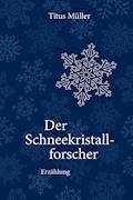 Der Schneekristallforscher - Titus Müller - E-Book + Hörbüch