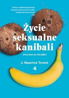 Życie seksualne kanibali - J. Maarten Troost - ebook + audiobook