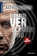 Eiskalte Verschwörung - Astrid Korten - E-Book