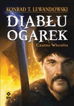 Diabłu ogarek. Czarna wierzba - Konrad T. Lewandowski - ebook