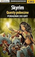 """Skyrim - questy poboczne - poradnik do gry - Jacek """"Stranger"""" Hałas, Maciej """"Czarny"""" Kozłowski - ebook"""