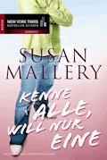Kenne alle, will nur eine - Susan Mallery - E-Book