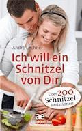 Ich will ein Schnitzel von Dir - André Lechner - E-Book