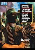 Od Boga do terroru. Rola religii w ideologii dżihadyzmu na przykładzie organizacji Al-Kaida - Stanisław Kosmynka - ebook